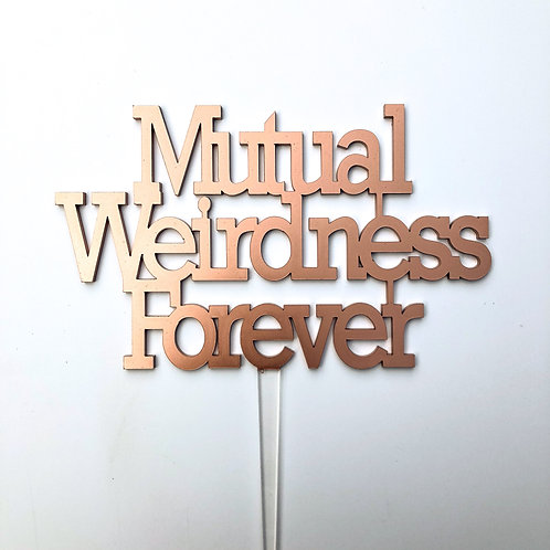 Mutual Weirdness Forever - Cake Topper
