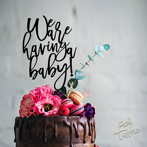 We are having a baby - Cake Topper