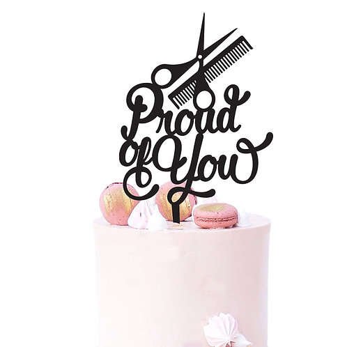 Proud Of You - Hairdresser Cake Topper