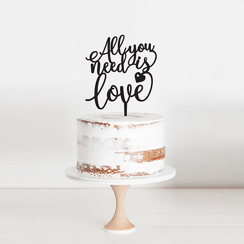 All you need is Love - Cake Topper