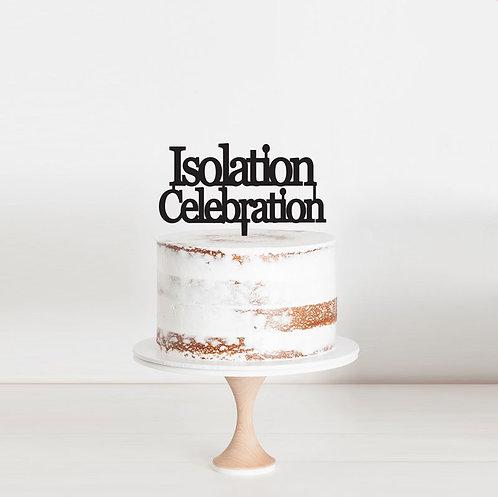 Isolation Celebration - Cake Topper