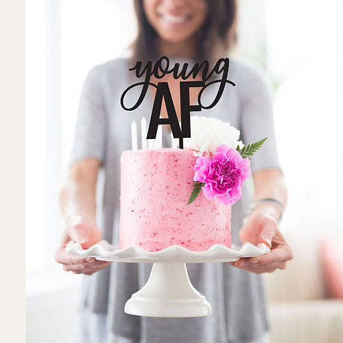Young AF - Birthday Cake Topper