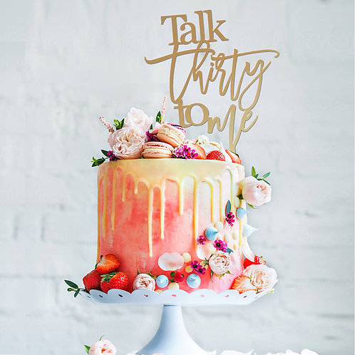 Talk Thirty to me - Birthday Cake Topper