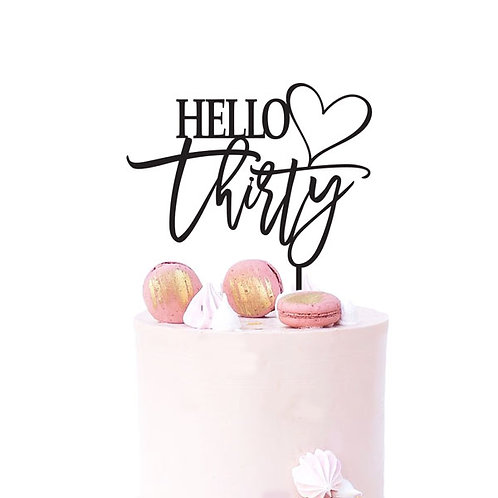 Hello Thirty 30 with heart - Birthday Cake Topper