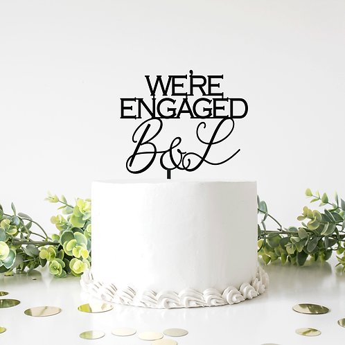 We're Engaged with Initials - Cake Topper