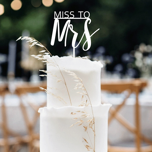 MISS TO Mrs - Cake Topper
