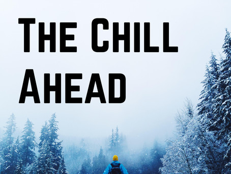 The Chill Ahead