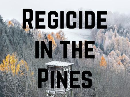 Regicide In the Pines