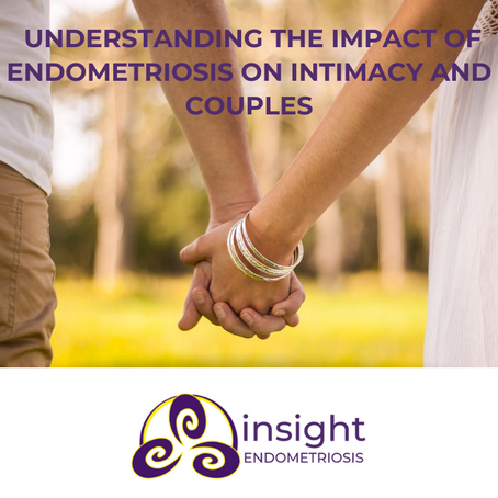 Understanding the impact of endometriosis on intimacy and couples