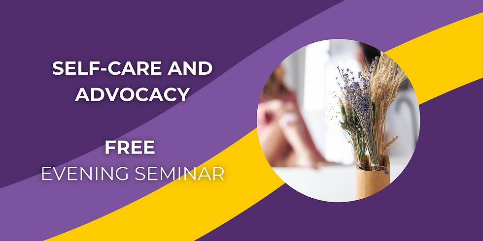 Self-Care and Advocacy - FREE evening seminar