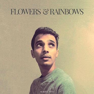 Nikhil Posé Flowers&Rainbows Album Cover.png