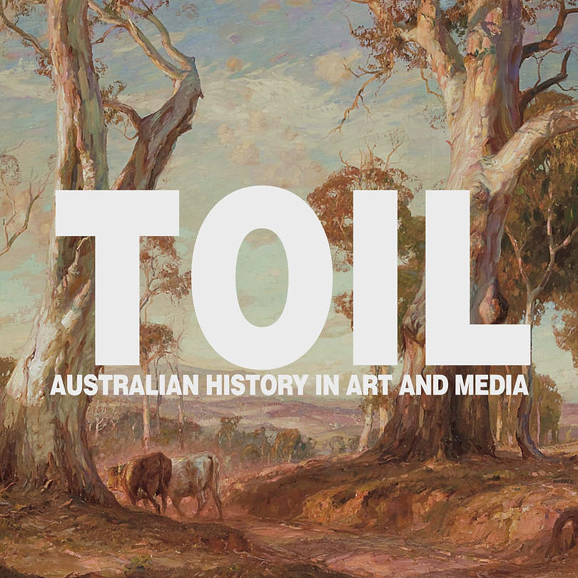 TOIL: Australian History in Art and Media