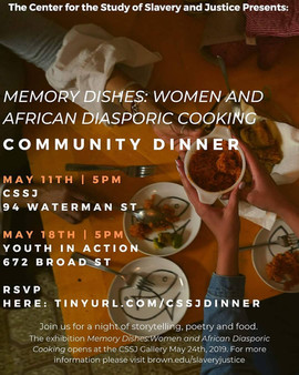 Brown University Center for the Study of Slavery and Justice (CSSJ) Memory Dishes: Women and African Diasporic Cooking Community Dinner