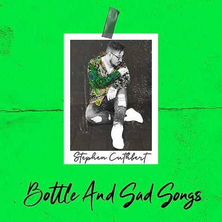 Bottle And Sad Songs.jpg