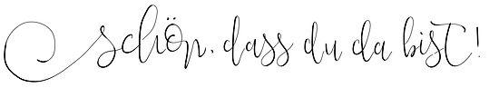 Schön, dass du da bist Handlettering calligraphy