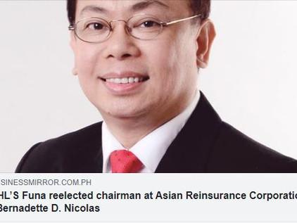 PHL'S Funa reelected chairman at Asian Reinsurance Corporation   Bernadeth D. Nicolas