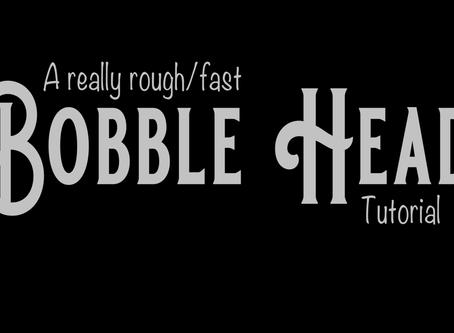 Bobble Head Tutorial