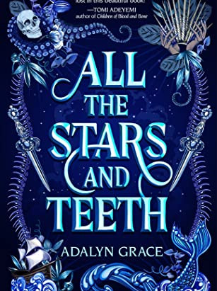 All The Stars & Teeth by Adalyn Grace- 3/5 Stars