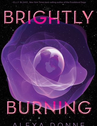 Brightly Burning- Alexa Donne 4/5 Stars