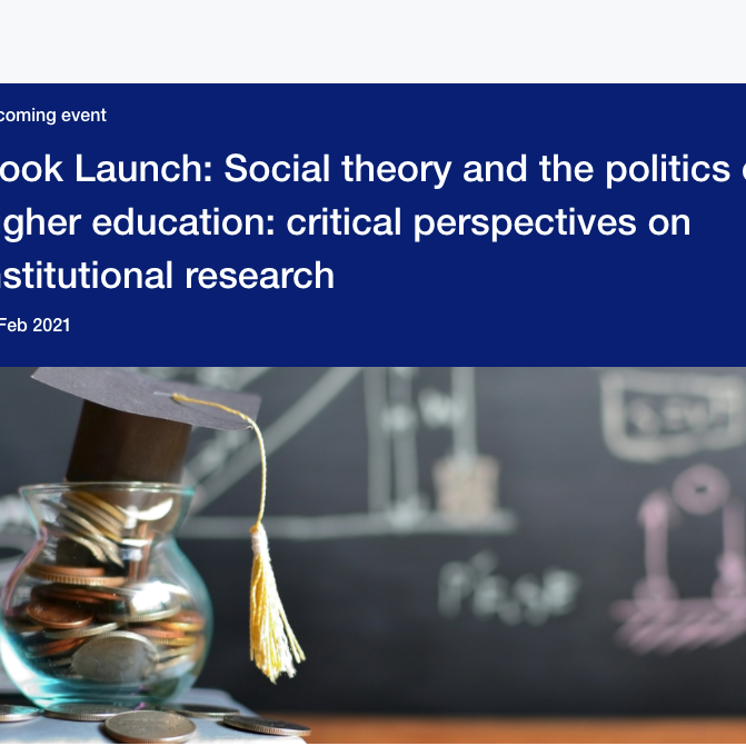 Book Launch: Social Theory and the Politics of HE
