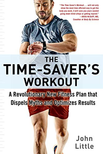 THE TIME-SAVER'S WORKOUT: A REVOLUTIONARY NEW FITNESS PLAN THAT DISPELS MYTHS