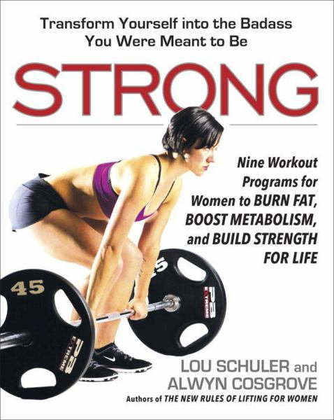 STRONG: NINE WORKOUT PROGRAMS FOR WOMEN TO BURN FAT, BOOST METABOLISM, AND BUILD