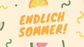 Endlich Sommer !