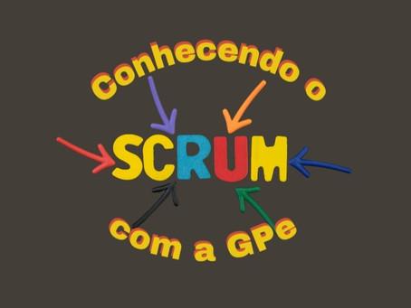 Conhecendo a Metodologia Scrum - com a GPe