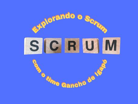 Explorando o Scrum com o time do Gancho de Igapó