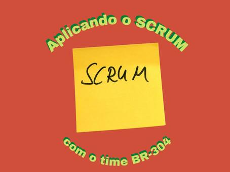 Aplicando o Scrum com o time do projeto Reta Tabajara BR-304/RN