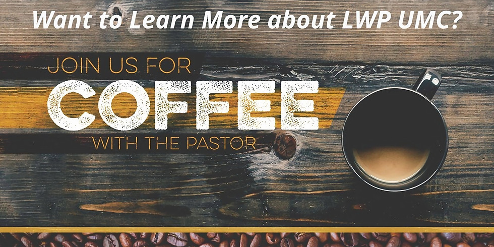February Coffee with the Pastor