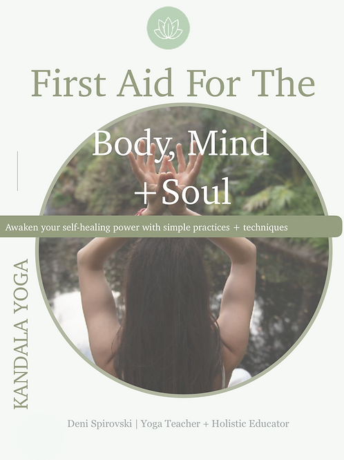 First Aid For The Body, Mind + Soul