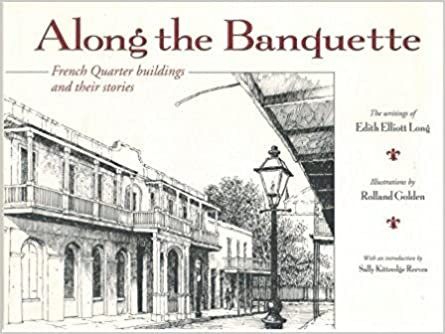 Along the Banquette: French Quarter Buildings and Their Stories