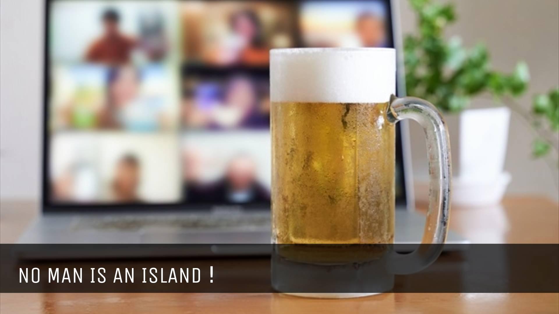 NO MAN IS AN ISLAND !