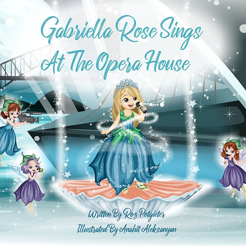 Gabriella Rose sings at the Opera House - E-Book