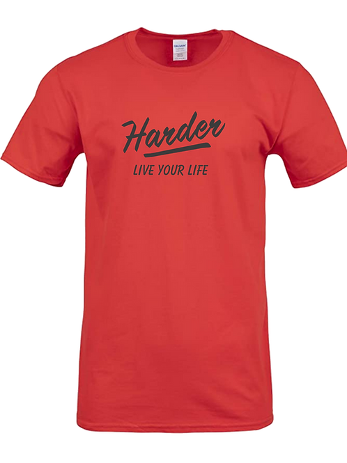 Live Life HARDER Shirt