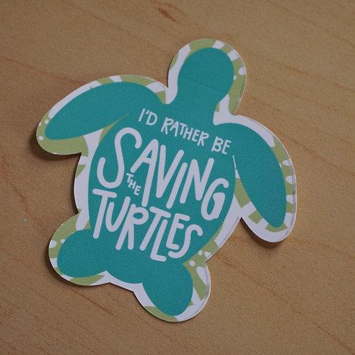 I'd Rather Be Saving the Turtles Sticker - Weatherproof