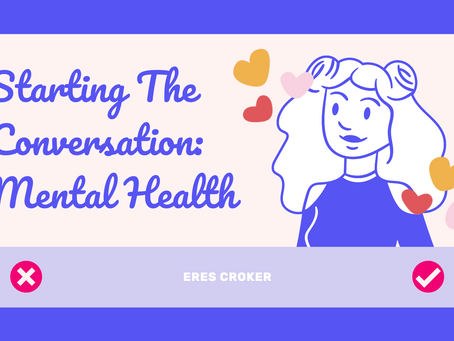 Starting The Conversation: Mental Health - Eres Croker