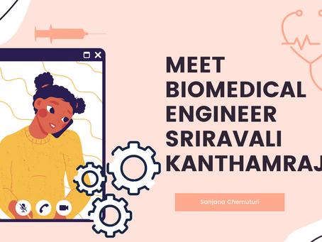 Meet Biomedical Engineer Sriravali Kanthamraju—Sanjana Chemuturi