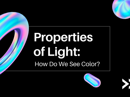 The Properties Of Light: How Do We See Color? - Viktoryia Shtop