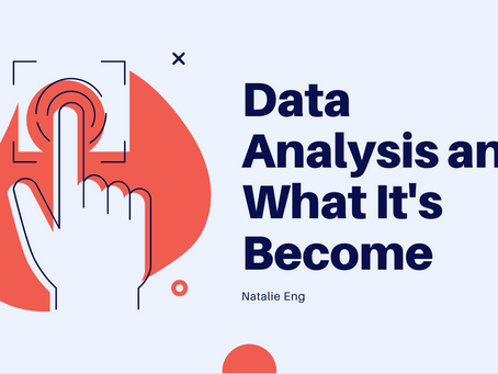 Data Analysis and What it's Become - Natalie Eng