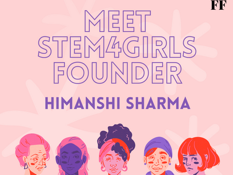 Meet founder of STEM4Girls, Himanshi Sharma—Sanjana Chemuturi