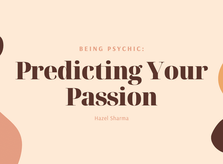 Being Psychic: Predicting your Passion - Hazel Sharma