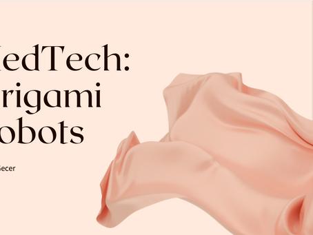 MedTech: Origami Robots - Nurgul Gecer