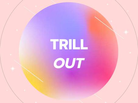 #TrillOut Challenge – Rachel Liu