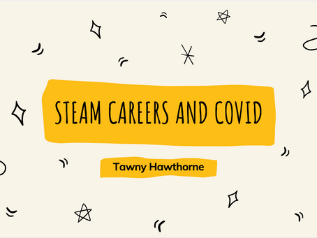 STEAM Careers and COVID-19 - Tawny Hawthorne