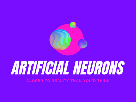 Artificial Neurons - Closer to Reality than You'd Think - Sanjana Chemuturi