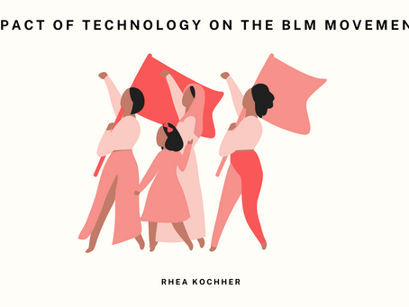 The Impact of Technology on the BLM Movement - Rhea Kochher