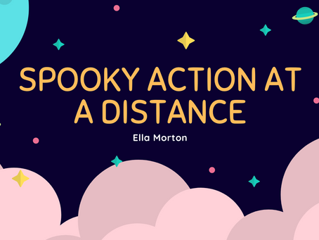 Spooky Action at a Distance—Ella Morton