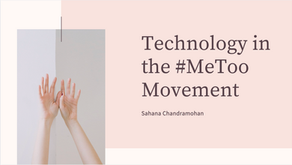 Technology in the #MeToo Movement -  Sahana Chandramohan
